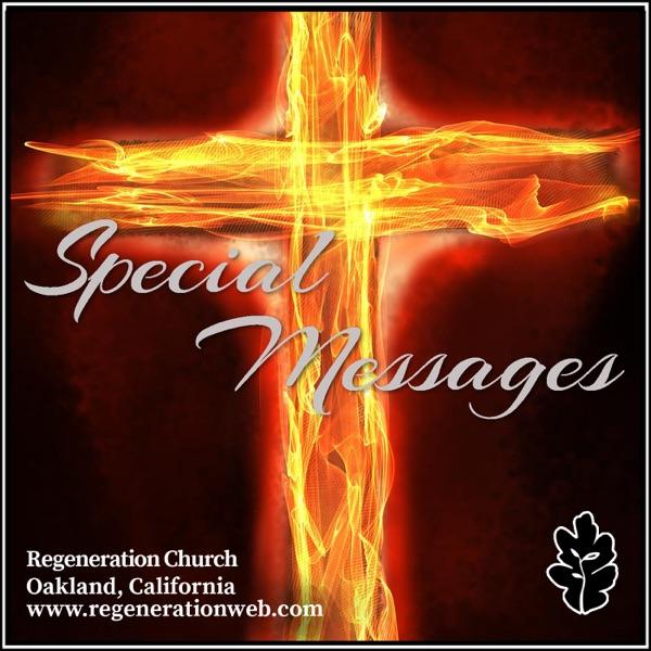 Special Messages - Regeneration Church
