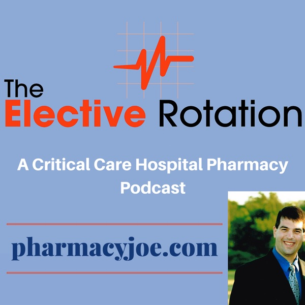 The Elective Rotation: A Critical Care Hospital Pharmacy Podcast