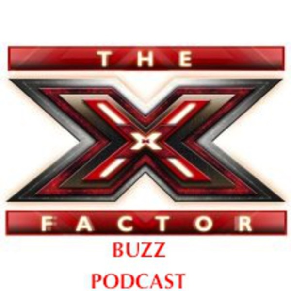 The X Factor Unofficial Podcast (from X Factor Buzz)