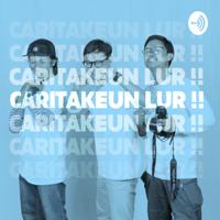 Caritakeun Lur !!! podcast