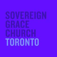 Sovereign Grace Church Toronto podcast