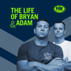 The Life of Bryan (and Adam)