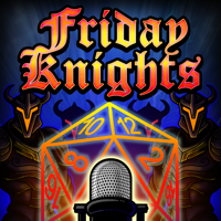 Friday Knights: A 5e Dungeons and Dragons Real Play Podcast podcast