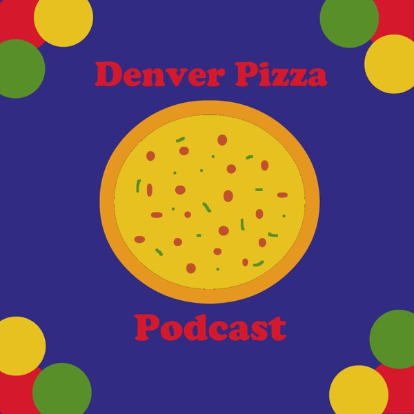 Denver Pizza Podcast