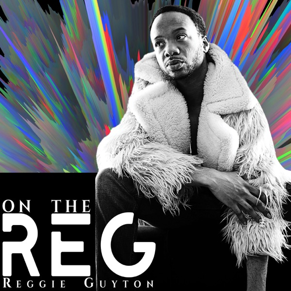 """On The Reg"" with Reggie"