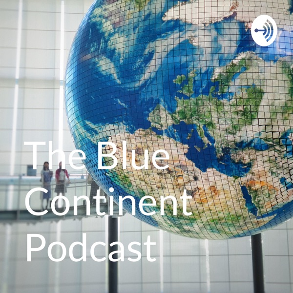The Blue Continent Podcast