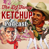 DJ Fancy Ketchup Country Music Podcast podcast