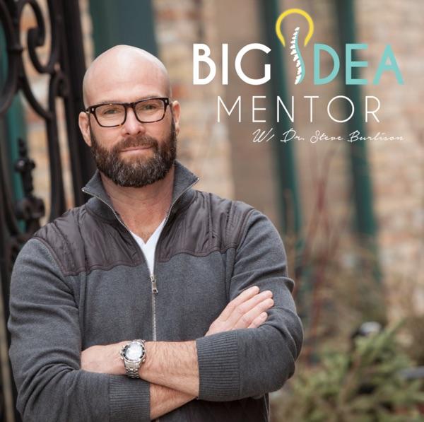 Big Idea Mentor with Dr. Steve Burlison