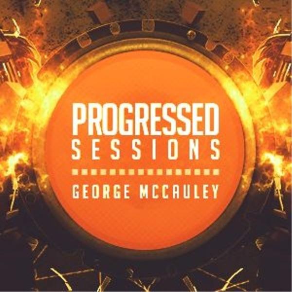 George McCauley: Progressed Sessions Radio