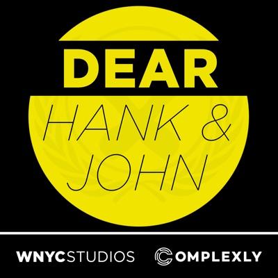 Dear Hank & John