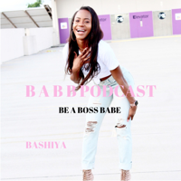 BE A BOSS BABE PODCAST podcast
