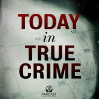 Welcome to Today in True Crime!