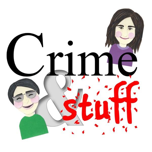 Crime&Stuff – Podcast – Podtail
