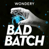 Bad Batch - Wondery