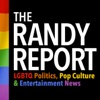 The Randy Report - LGBTQ Politics & Entertainment