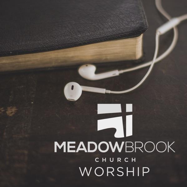 Meadow Brook Church Worship Songs