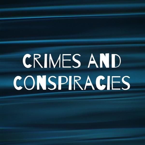 Crimes and Conspiracies