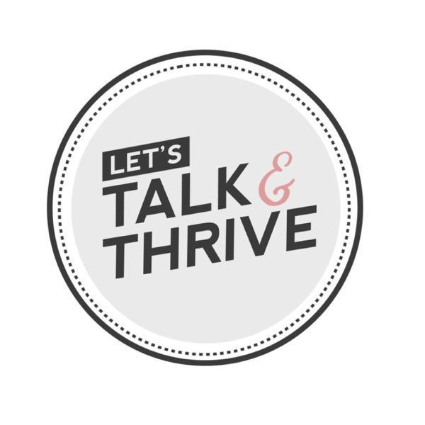 Let's Talk & Thrive