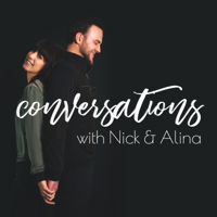 Conversations with Nick & Alina podcast