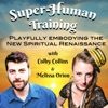 Super-Human Training w/Colby Collins & Melissa Orion