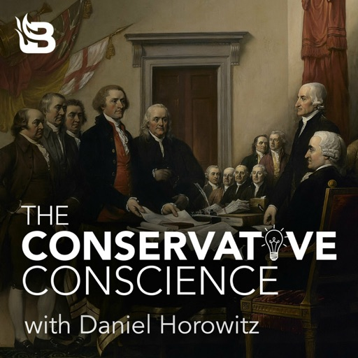 Cover image of The Conservative Conscience with Daniel Horowitz