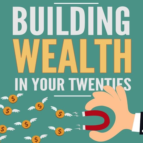 Building Wealth In Your Twenties