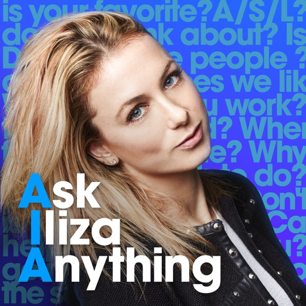 Ask Iliza Anything
