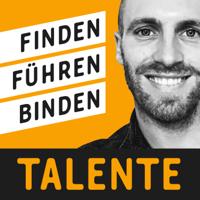 TALENTE 🚀 Hacks für Leader & Unternehmer | Erfolg in Führung, Recruiting, Agile Management podcast