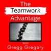 The Teamwork Advantage with Gregg Gregory artwork