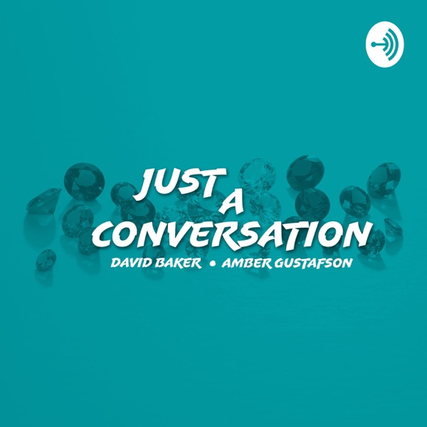Just A Conversation