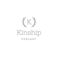 Kinship Podcast podcast