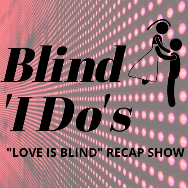 "Netflix ""Love is Blind"" Recap Show"
