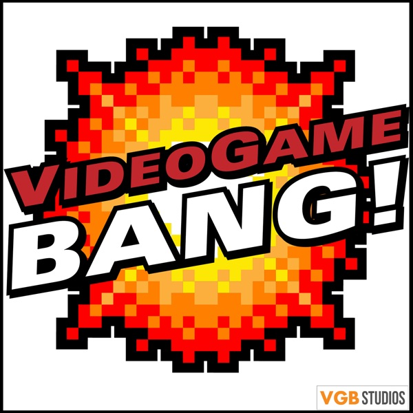 Videogame BANG! Podcast   Podbay