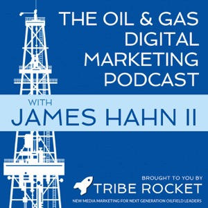 The Oil & Gas Digital Marketing Podcast