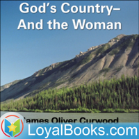 God's Country—And the Woman by James Oliver Curwood podcast