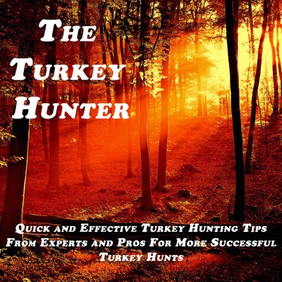 The Turkey Hunter Podcast with Andy Gagliano   Turkey Hunting Tips, Strategies, and Stories