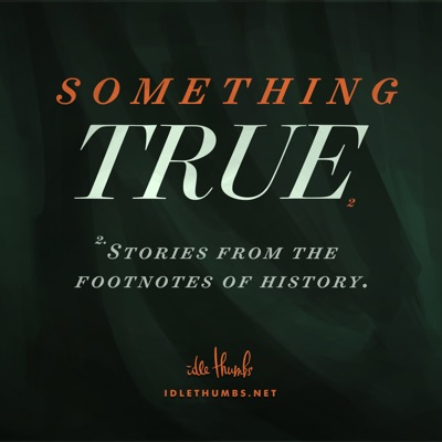 Something True:Idle Thumbs