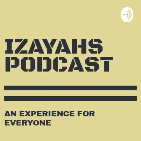 Izayahs Podcast