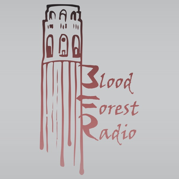 Blood Forest Radio