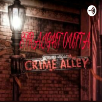 Striaght Outta Crime Alley podcast