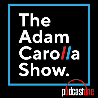 Adam Carolla Show:PodcastOne / Carolla Digital