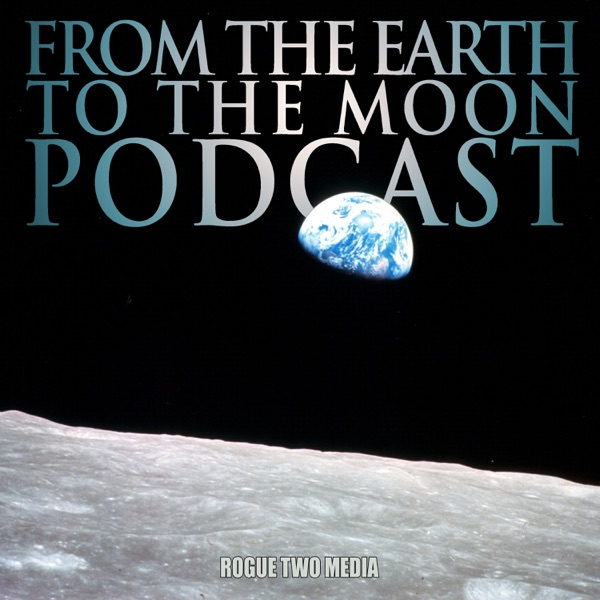 From The Earth To The Moon Podcast