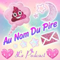 Au Nom Du Pire podcast