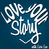 Love Your Story podcast