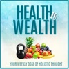 Health is Wealth: Weekly Dose of Holistic Thought artwork