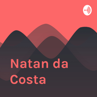 Natan da Costa podcast