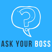 Ask Your Boss podcast