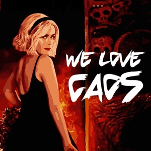 We Love CAOS: A Chilling Adventures of Sabrina Podcast