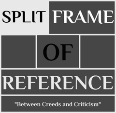 The Split Frame of Reference Podcast