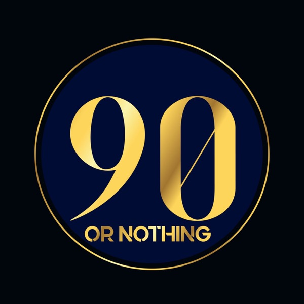 Ninety Or Nothing Podcast